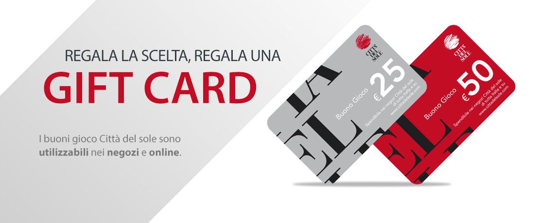 Regala una scelta. Regala una GIFT CARD. I buoni gioco Città del sole sono utilizzabili in tutti i negozi e on-line.