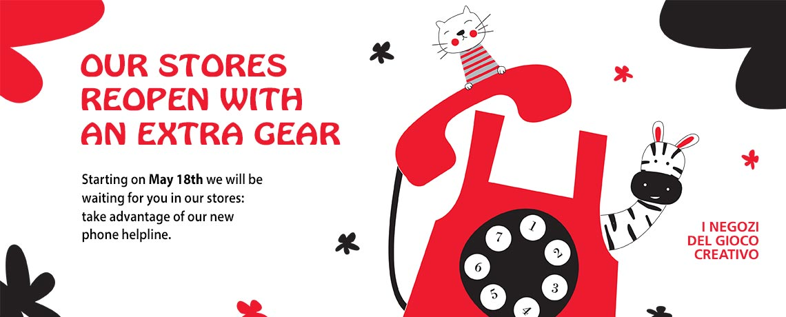 Our stores reopen with an extra gear. Starting on May 18th we will be waiting for you in our stores: take advantage of our new phone helpline.